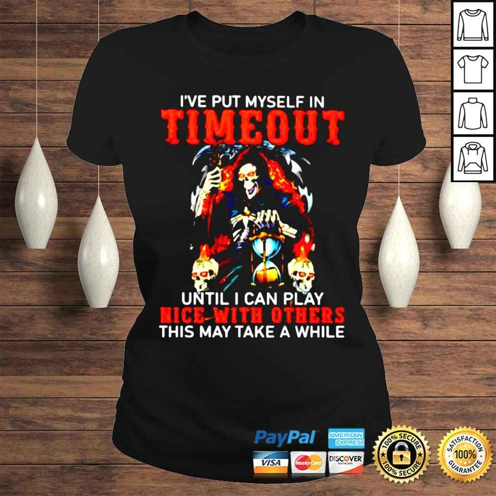 've put myself in timeout until I can play nice with others shirt Classic Ladies Tee