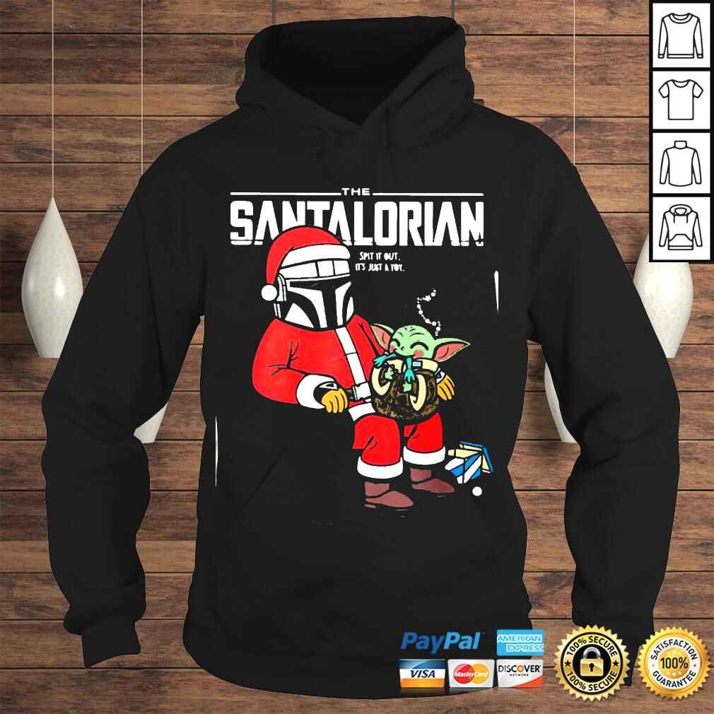 Official Baby Yoda and The Mandalorian the Santalorian spit it out its just a toy Christmas tshirt Hoodie