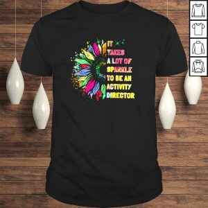 It Takes A Lot Of Sparkle To Be An Activity Director TShirt