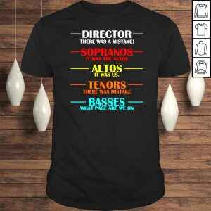 Official Director there was a mistake sopranos it was the altos TShirt